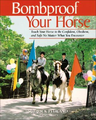 Bombproof Your Horse By Pelicano, Rick/ Tjaden, Lauren